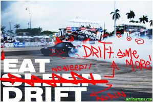 Eat Not Sleep Drift by motion-attack