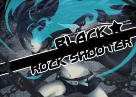 BLACK ROCK SHOOTER by controllingtime