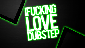 IF***KINGLOVEDUBSTEP! by xTiiGeR