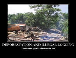 Deforestation and Illegal logging demotivational by HispanicOrca