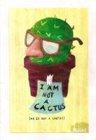 He Is Not A Cactus by UltraPancake