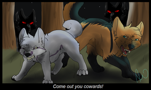 Come Out You Cowards! by Angelwolf778