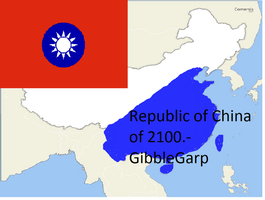 The Republic of China by 2100 by GibbleGarp
