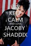 Keep calm and love Jacoby Shaddix by GhiacciolinaLP