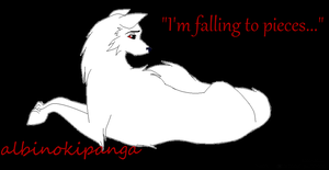 I'm falling to pieces... by albinokipanga