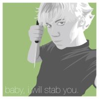 Baby, I will stab you. by BlakliteGraphics
