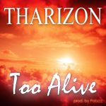Too Alive - Tharizon (prod by Pabzzz)90's hip hop by Pabzzz