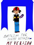 Battling The Enemy Within-My Version Poster by AshKetchumForever