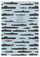 Little black submarines by Fresco24