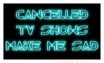 Cancelled TV shows make me sad stamp by KindGenius