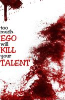 Ego Can Kill... by XaraaKay