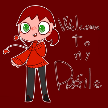 Welcome to my Profile! :D by RIPYLikesRed