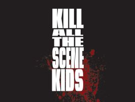 Kill All The Scene Kids by Gothicide