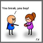 You Break You Buy by Poopinesses