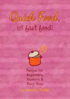 Quick Food, Not Fast Food: the book! by Majnouna