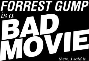 Forrest Gump is a Bad Movie by ZZTrujillo