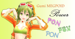 Gumi Megpoid Extend POWER - PonPonPon LINK by shanaachan