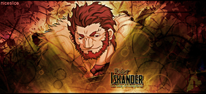 Iskander - The King of Conquerors_sig by NiceSlicer