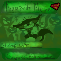 Kryptonite Meme: Otto by EmpurrorMooks