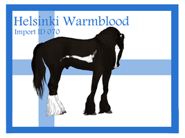 The Helsinki Warmblood Import ID 070# by LiaLithiumTM