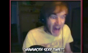 Pewdiepie GIF: Mammoth sexy time by MiaMuffins