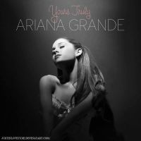 [+Album] Ariana Grande - Yours Truly by JustInLoveTrue