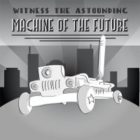 Machine of the FUuuUUUUuTURE by HWO