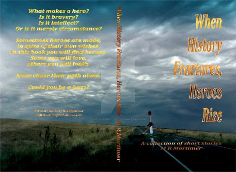 Full cover for When History Fractures Heroes Rise by AnthiasMcLony