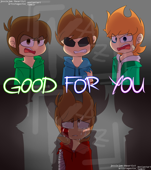 Good For You | Eddsworld by JessieJAM-TheArtist