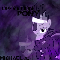 'Operation: Pony' - Michael A. by BlueDragonHans