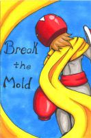 Break the Mold by LastRyghtz