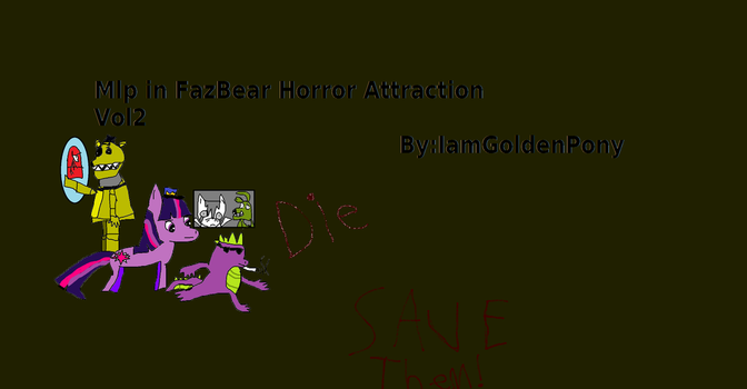 Mlp In FazBear Horror Attraction Vol 2 (Cover) by IamTheRealSpringTrap