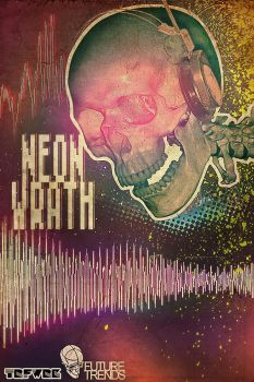 Neon Wrath Remix by rejectsocietyfx