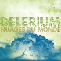 Delerium's Nuages du Monde by goodmorningvoice