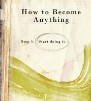 How to Become Anything by Izzie-Hill