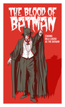 The Blood of Batman by DavidJacobDuke