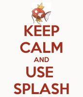 Keep calm and use Splash by lolomgftwbbtheque