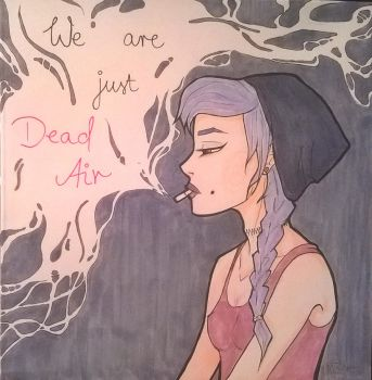We are just dead air by CeladonHeart