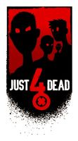 Just 4 Dead by Joey-Zero