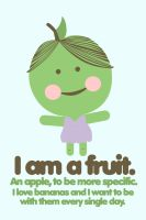 I am a fruit by robotslikejazz