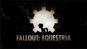 Fallout Equestria OPEN Wallpaper AGED by sirhcx