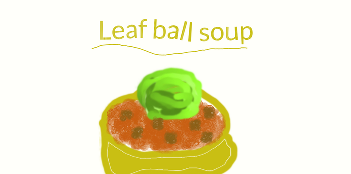 Leaf Ball Soup by ShinyForests