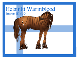 The Helsinki Warmblood Import ID 030# by LiaLithiumTM