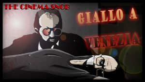 Cinema Snob Giallo a Venezia by ShaunTM