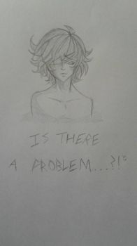 Is There a Problem...?! by CheshireLynx75