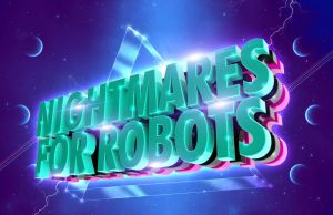 NIGHTMARES FOR ROBOTS by baker2pd