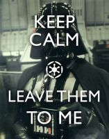 Keep Calm, leave them to me. by pixteca