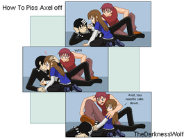 How to piss Axel off by TheDarknessWolf