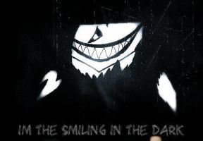 I'm The Smile In The Dark by MrLaughingJack