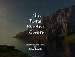 The Time We Are Given-Ch 11 by Aeltari